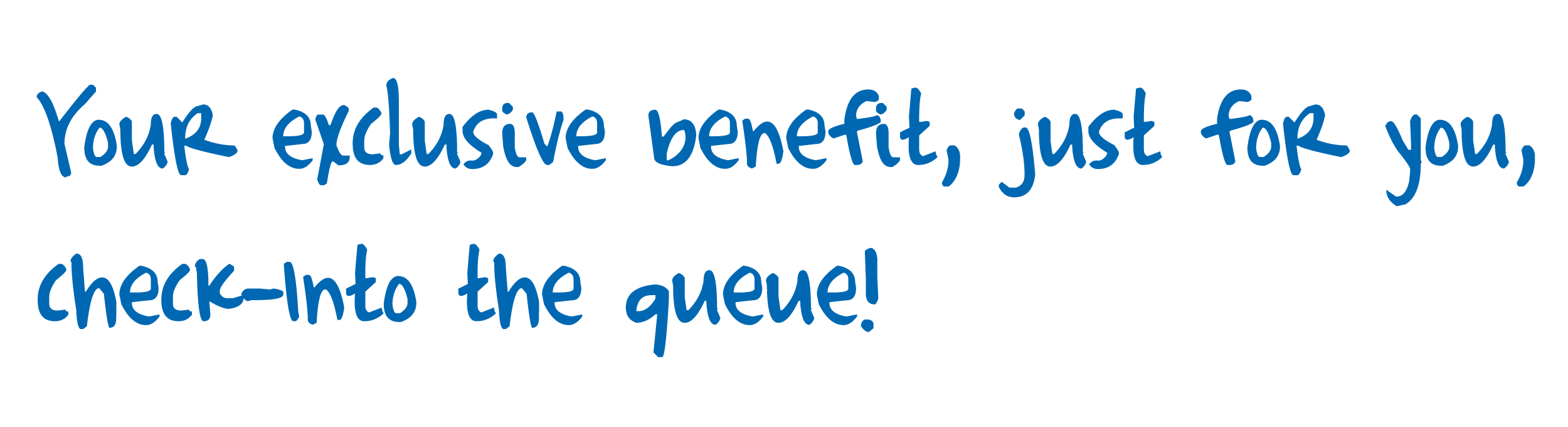 Your exclusive benefit